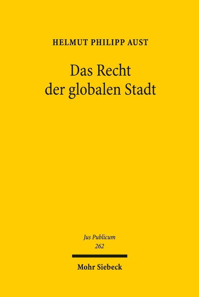 Das Recht der globalen Stadt als eBook Download...