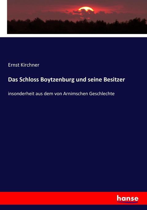 Das Schloss Boytzenburg und seine Besitzer als ...