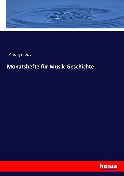 Monatshefte für Musik-Geschichte als Buch von A...