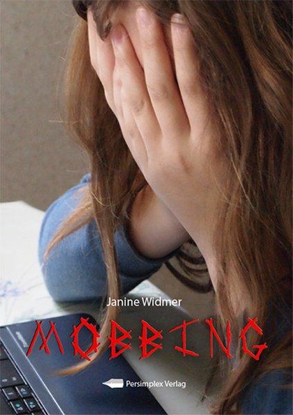 Mobbing als Buch von Janine Widmer