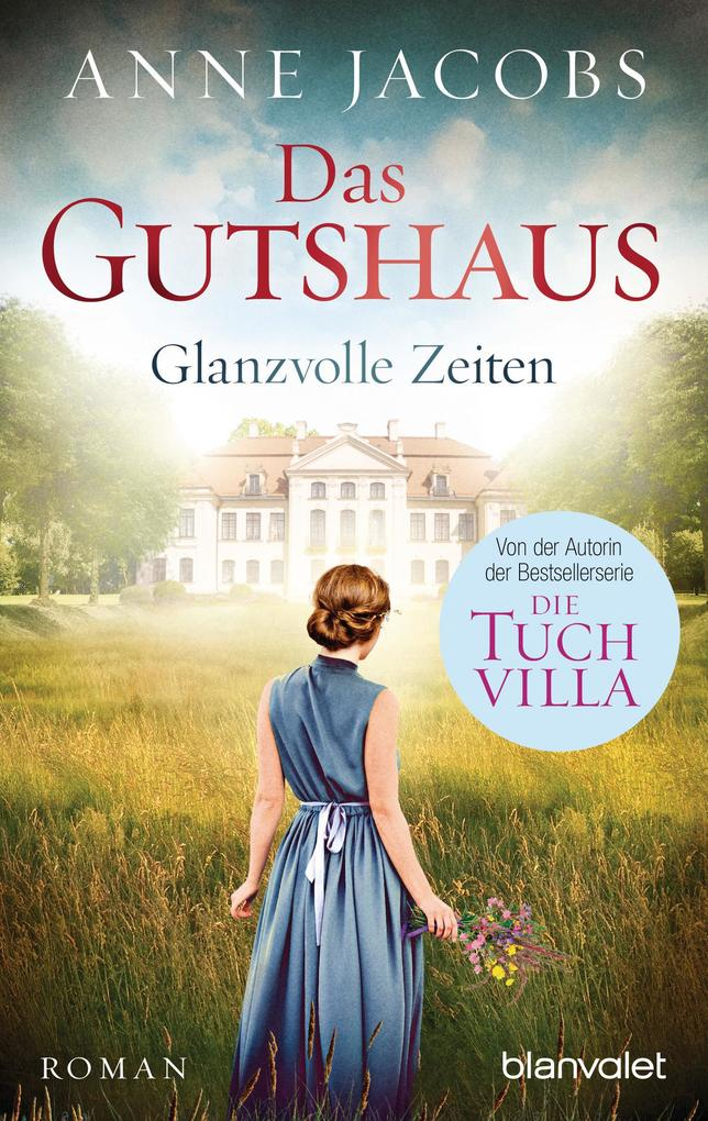 Das Gutshaus - Glanzvolle Zeiten als eBook