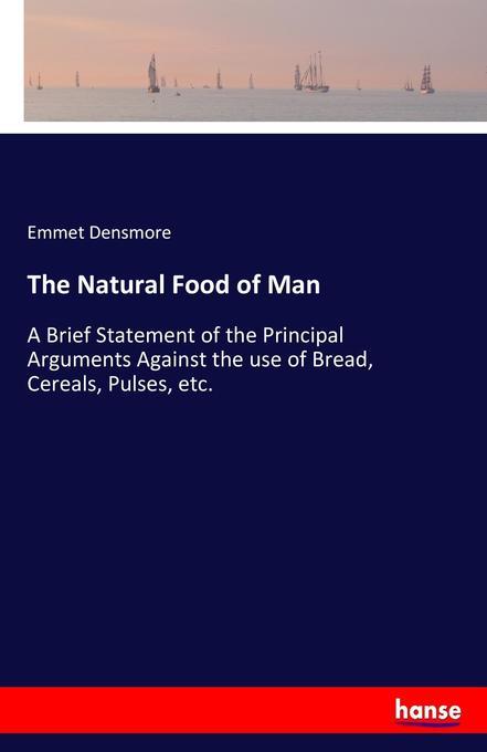 The Natural Food of Man als Buch von Emmet Dens...