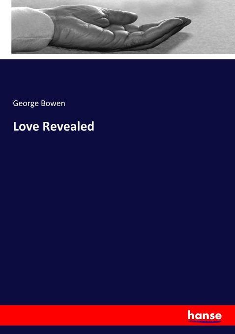 Love Revealed als Buch von George Bowen
