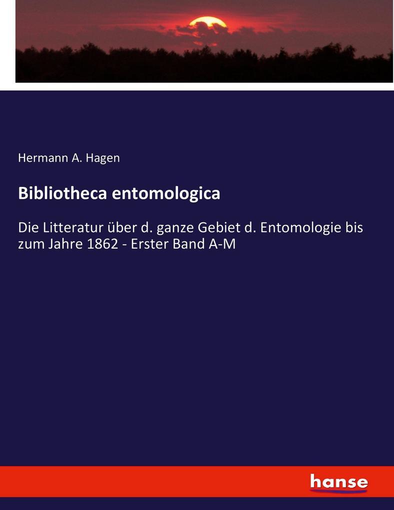 Bibliotheca entomologica als Buch von Hagen Her...