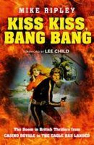 Kiss Kiss, Bang Bang: The Boom in British Thril...