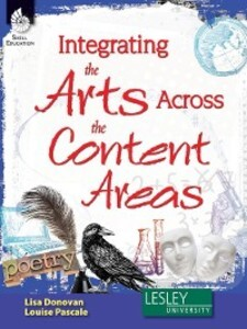 Integrating the Arts Across the Content Areas a...