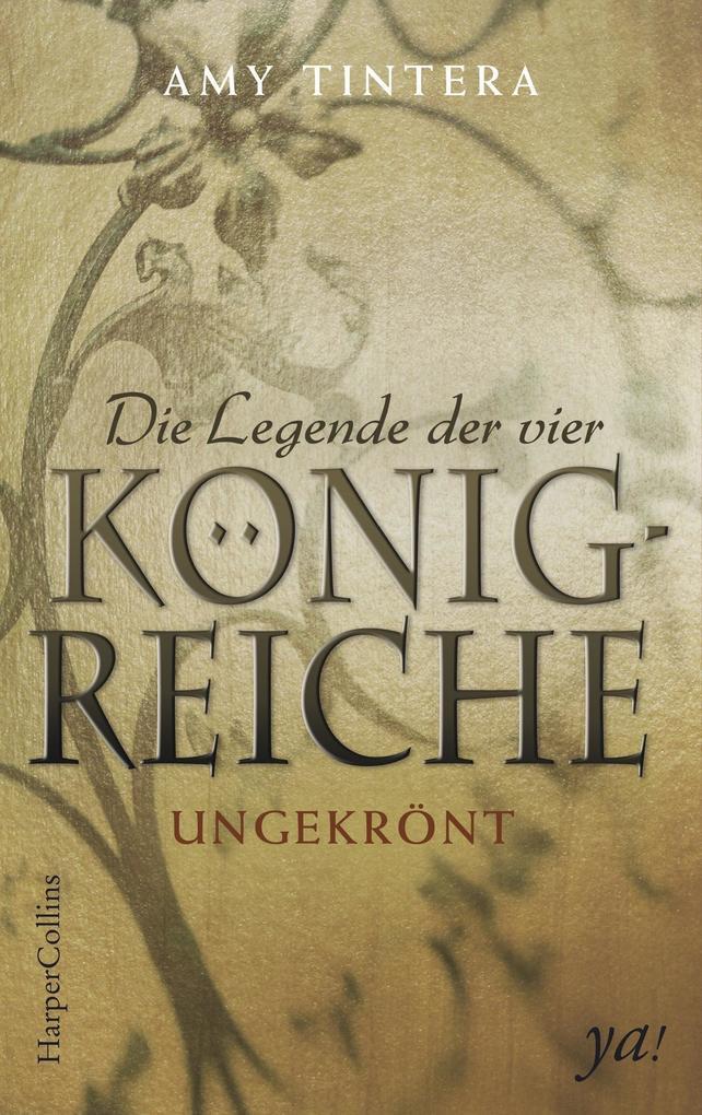 Die Legende der vier Königreiche - Ungekrönt als Buch