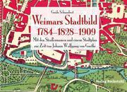 WEIMARS STADTBILD - Stadtplan Weimar 1784 und 1909