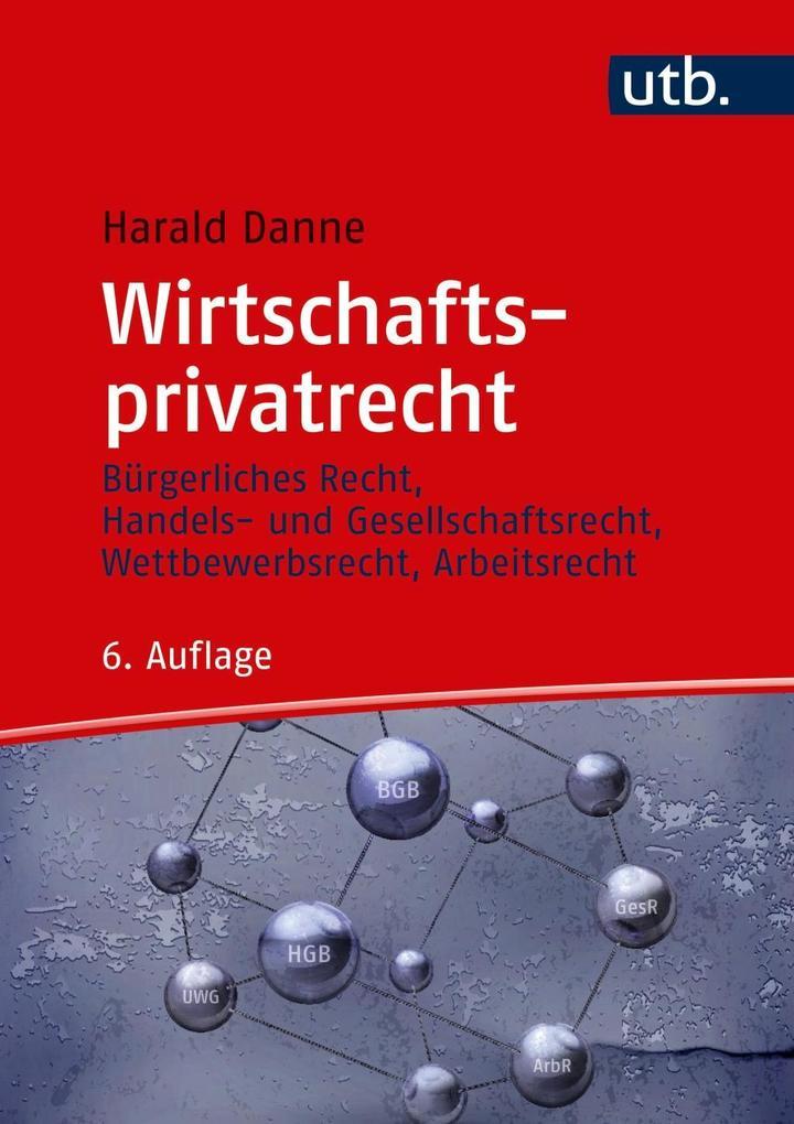 Wirtschaftsprivatrecht als Buch von Harald Danne
