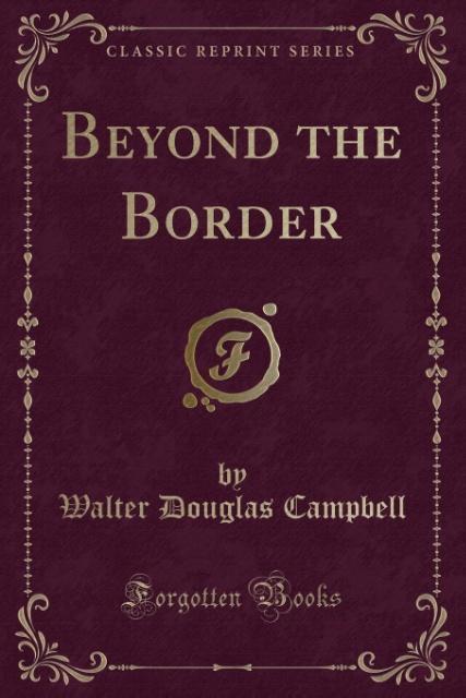 Beyond the Border (Classic Reprint) als Taschen...
