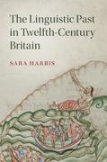 The Linguistic Past in Twelfth-Century Britain