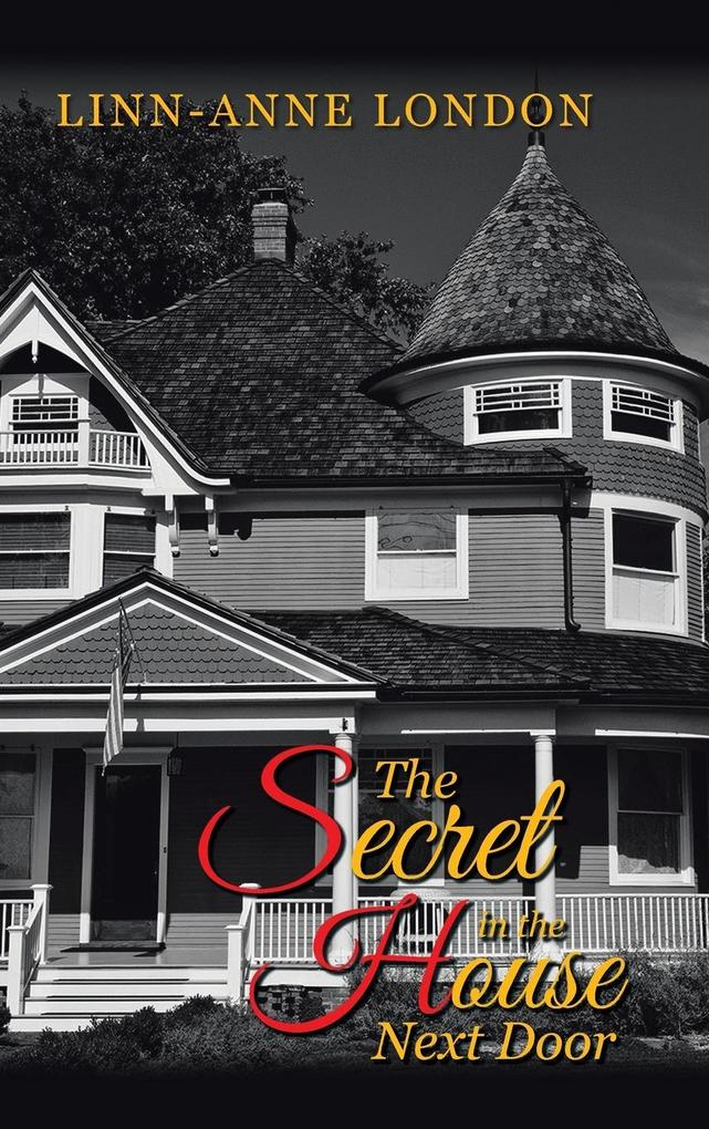 The Secret in the House Next Door als Buch von ...