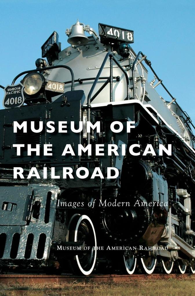 Museum of the American Railroad als Buch von Mu...