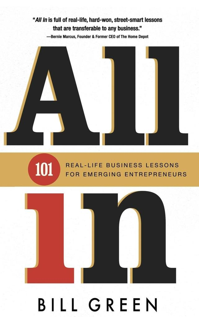 All in: 101 Real Life Business Lessons for Emer...