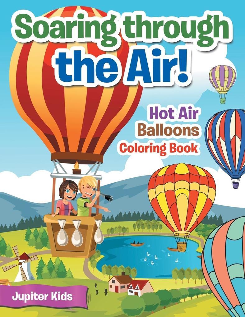Soaring through the Air! Hot Air Balloons Color...