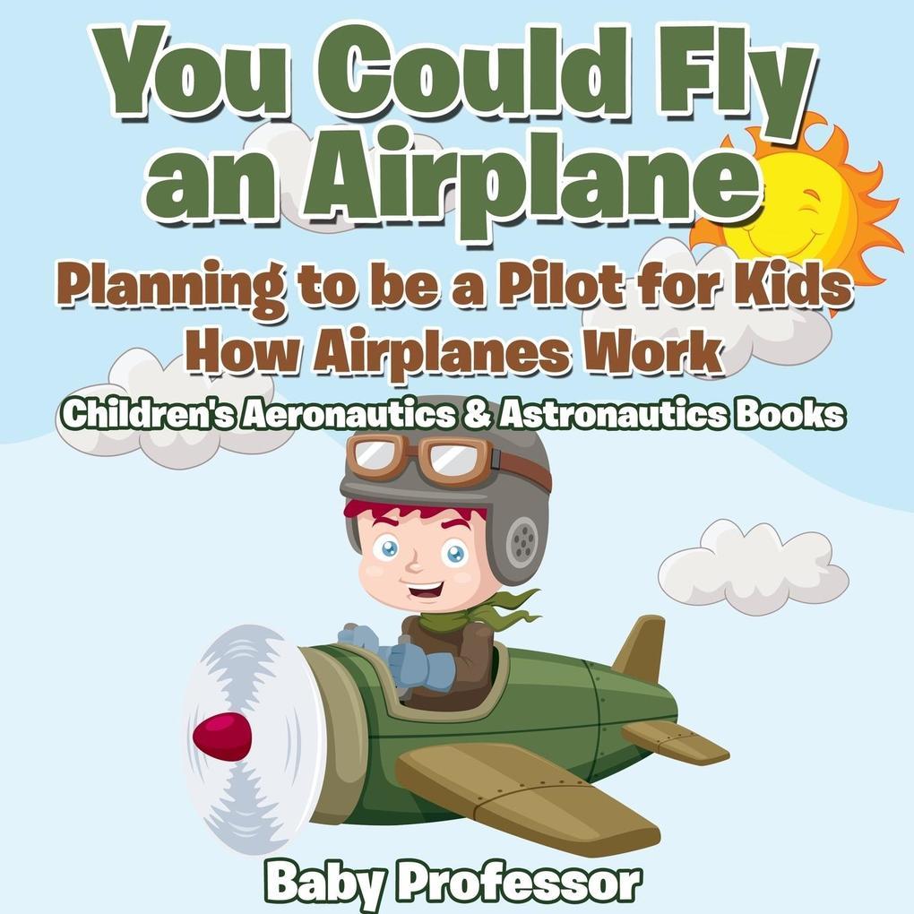 You Could Fly an Airplane als Taschenbuch von B...