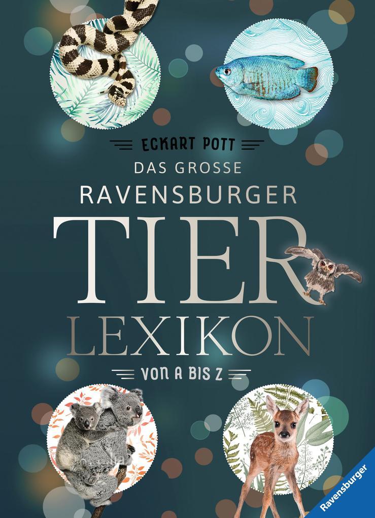 Das große Ravensburger Tierlexikon von A bis Z als Buch