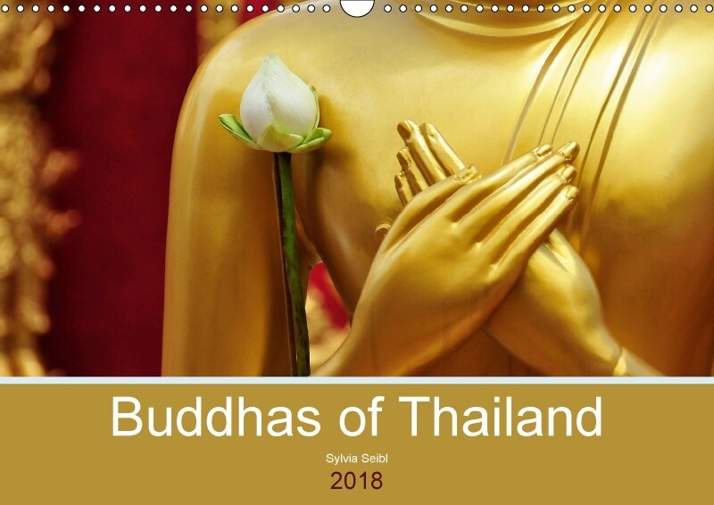 Buddhas of Thailand (Wall Calendar 2018 DIN A3 ...