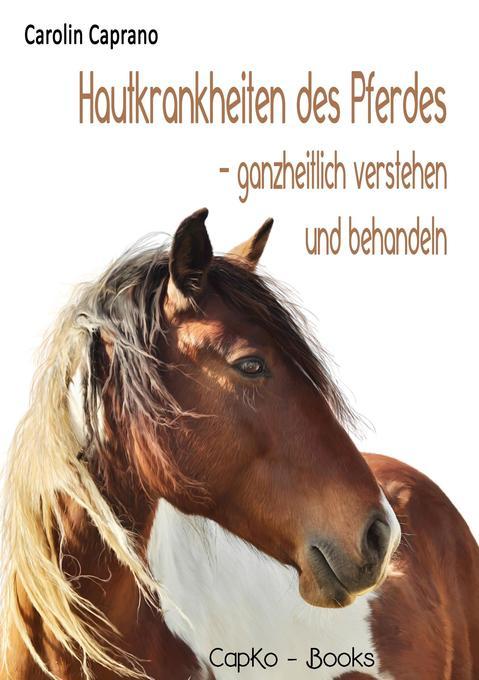 Hautkrankheiten des Pferdes als Buch von Caroli...