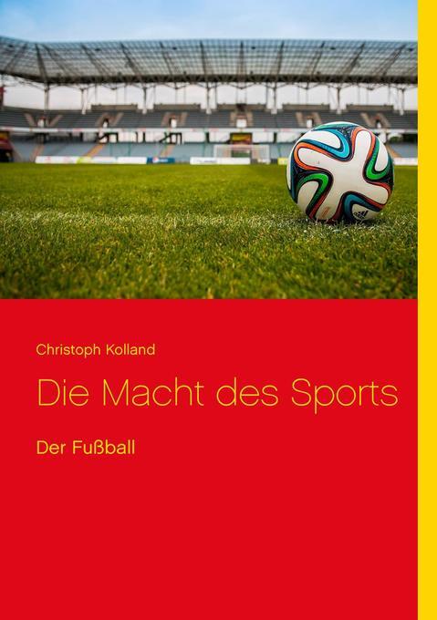 Die Macht des Sports als Buch von Christoph Kol...