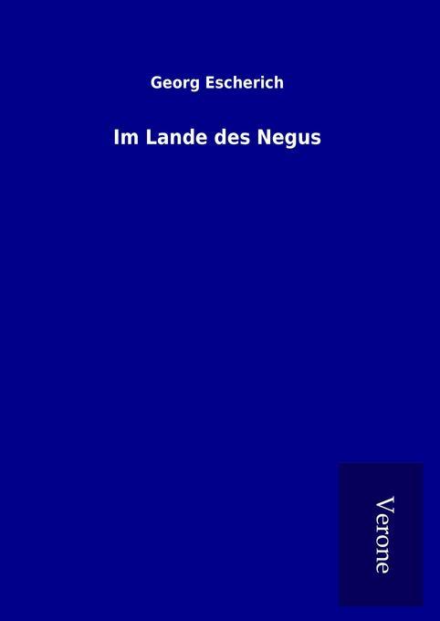 Im Lande des Negus als Buch von Georg Escherich