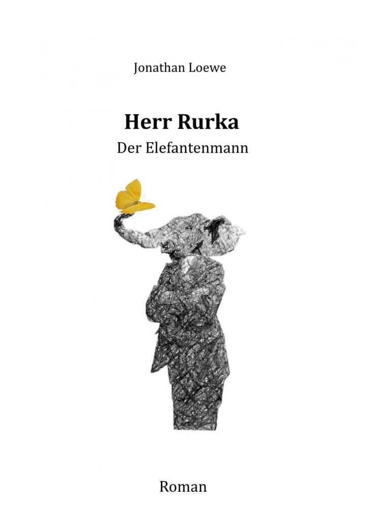 Herr Rurka - Der Elefantenmann als eBook