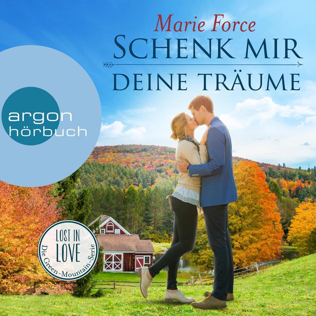 Schenk mir deine Träume - Lost in Love - Die Green-Mountain-Serie 4 (Ungekürzte Lesung) als Hörbuch Download