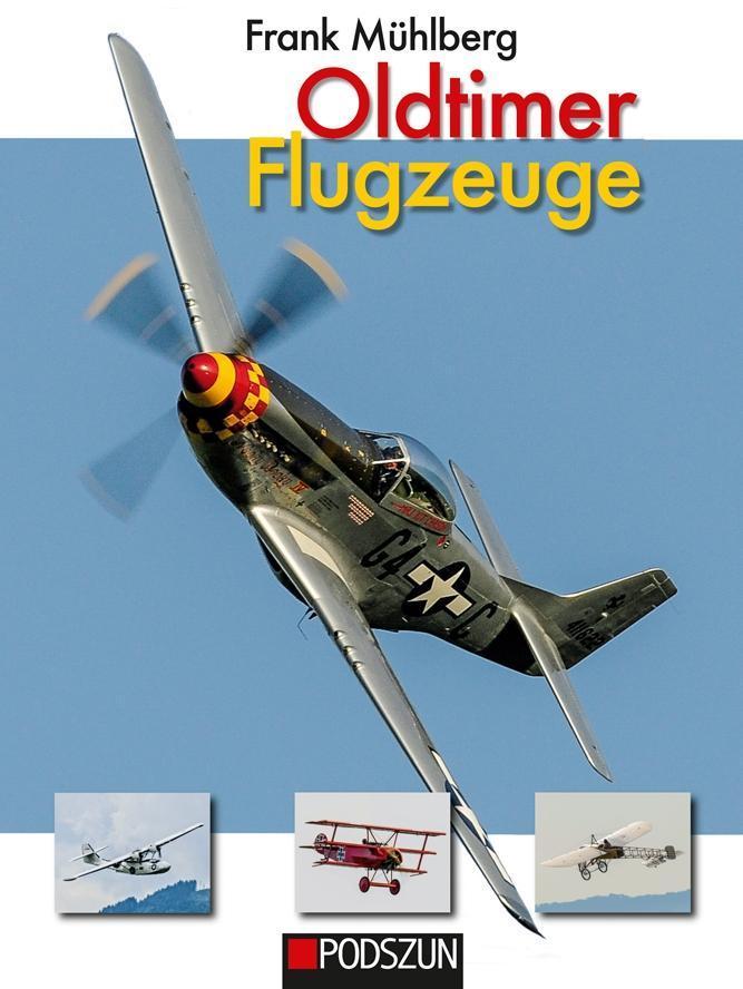 Oldtimer Flugzeuge als Buch von Frank Mühlberg