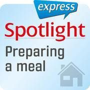 Spotlight express - Mein Alltag - Eine Mahlzeit zubereiten