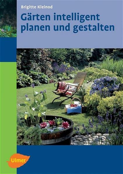 Gärten intelligent planen und gestalten als Buc...