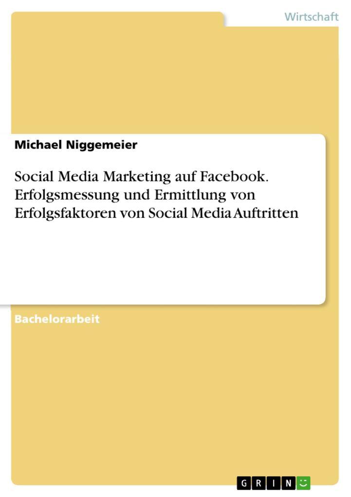 Social Media Marketing auf Facebook. Erfolgsmes...