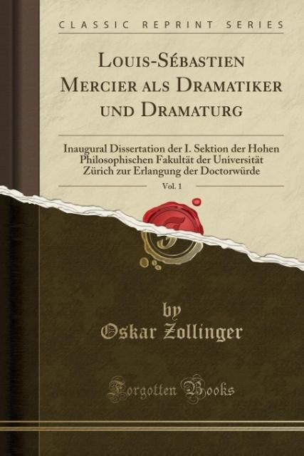 9780243999675 - Louis-Sébastien Mercier als Dramatiker und Dramaturg, Vol. 1 als Taschenbuch von Oskar Zollinger - Book