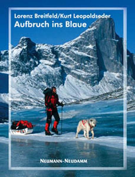 Aufbruch ins Blaue als Buch von Lorenz Breitfel...