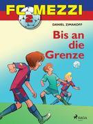 FC Mezzi 2 - Bis an die Grenze