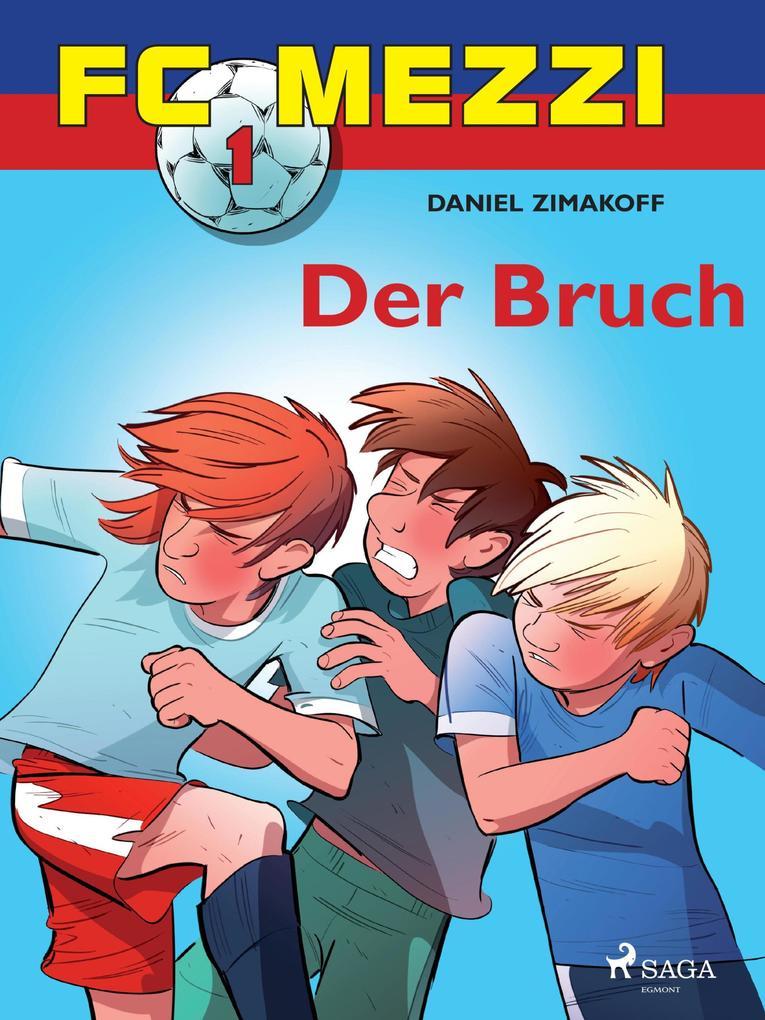 FC Mezzi 1 - Der Bruch als eBook epub