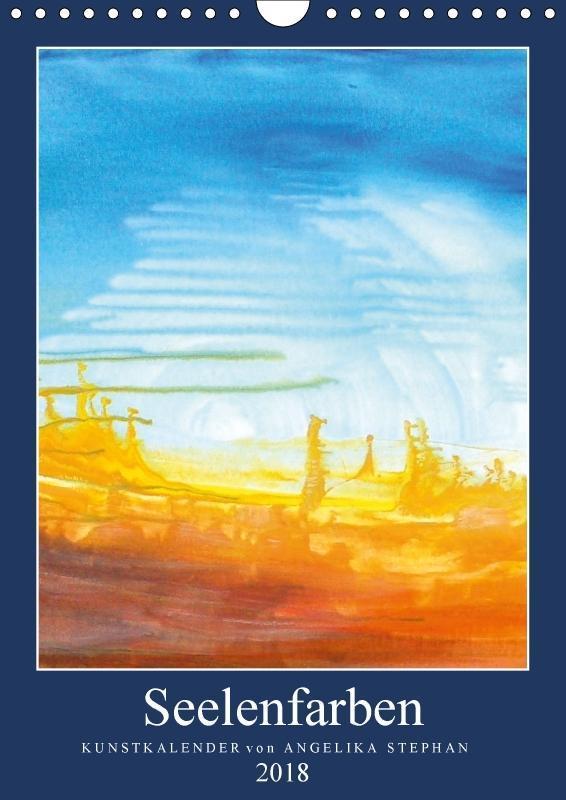Kunstkalender Seelenfarben 2018 (Wandkalender 2...
