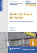 Baurechtliche und -technische Themensammlung. Heft 8: Anerkannte Regeln der Technik
