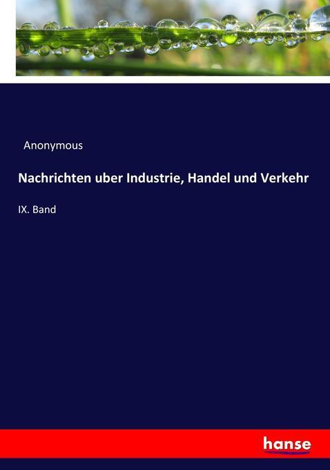 Nachrichten uber Industrie, Handel und Verkehr ...