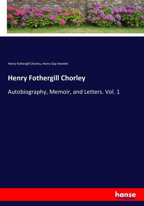 Henry Fothergill Chorley als Buch von Henry Fot...