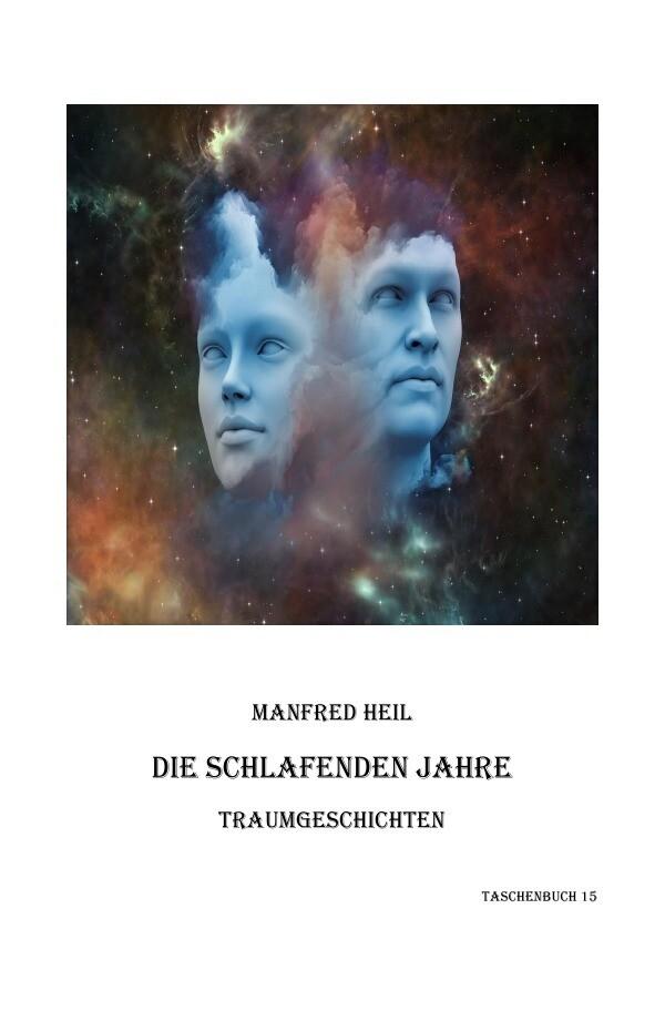 Die schlafenden Jahre als Buch von Manfred Heil