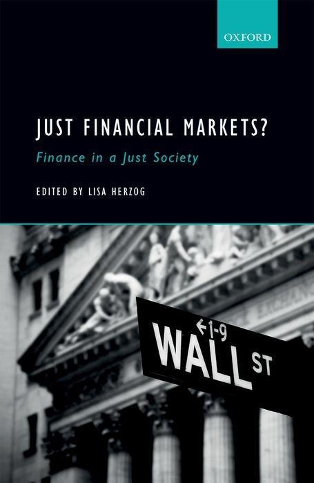 Just Financial Markets?: Finance in a Just Soci...