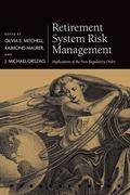 Retirement System Risk Management: Implications of the New Regulatory Order