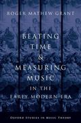 Beating Time & Measuring Music in the Early Modern Era