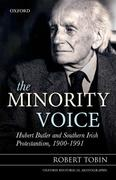 The Minority Voice: Hubert Butler and Southern Irish Protestantism, 1900-1991