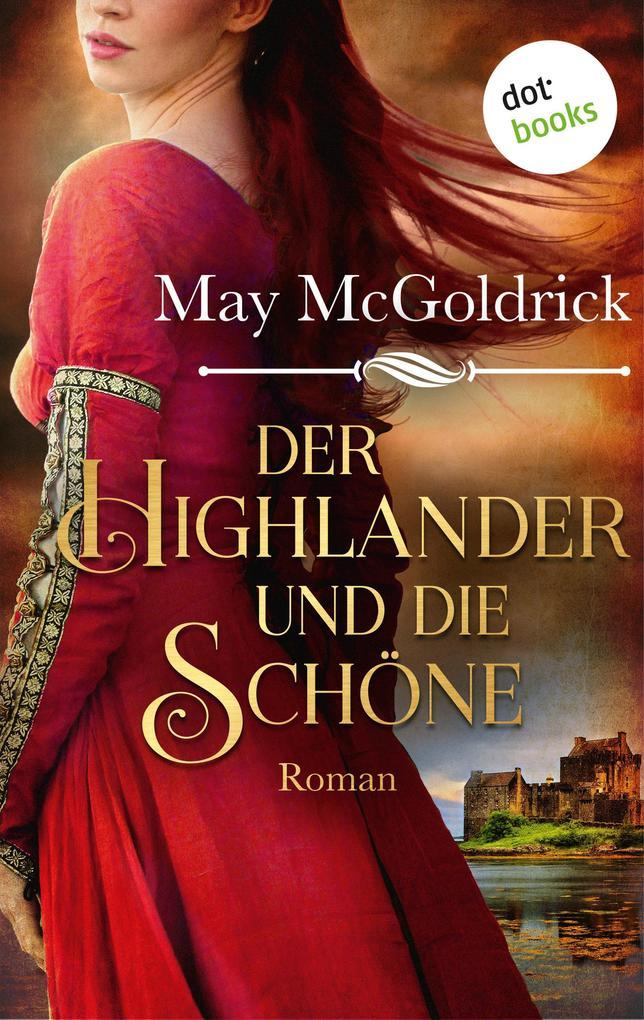Der Highlander und die Schöne: Die Macphearson-Schottland-Saga - Band 1 als eBook