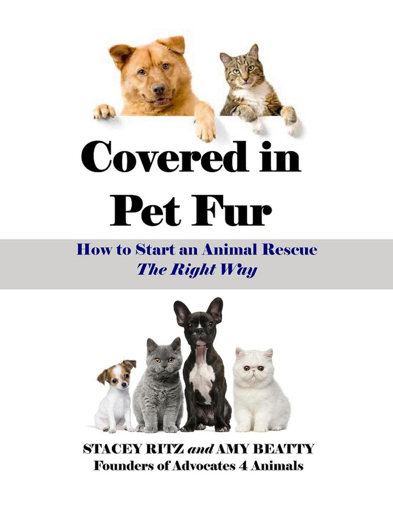 Covered in Pet Fur: How to Start an Animal Resc...