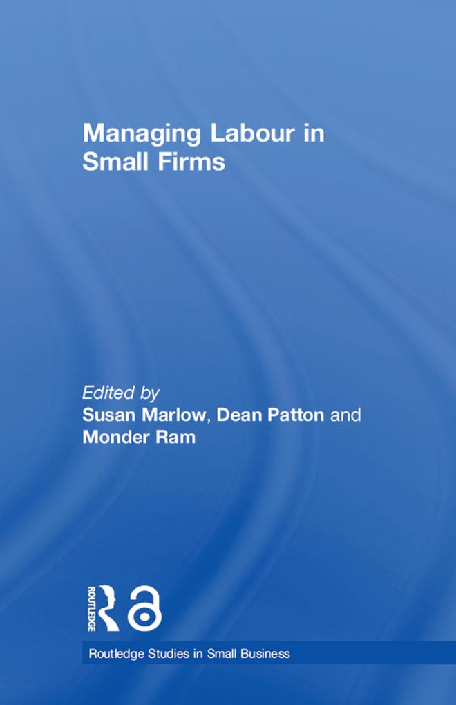 Managing Labour in Small Firms als eBook Downlo...