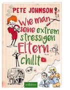 [Pete Johnson: Wie man seine extrem stressigen Eltern chillt]