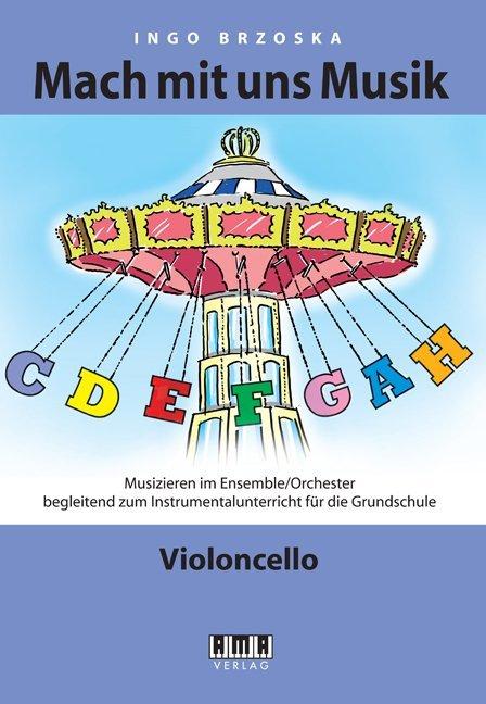 Mach mit uns Musik. 4: Violoncello als Buch von...