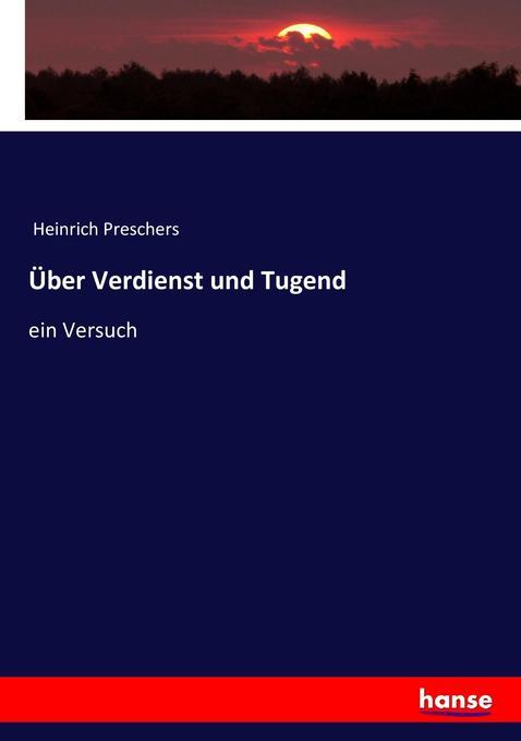 Über Verdienst und Tugend als Buch von Heinrich...
